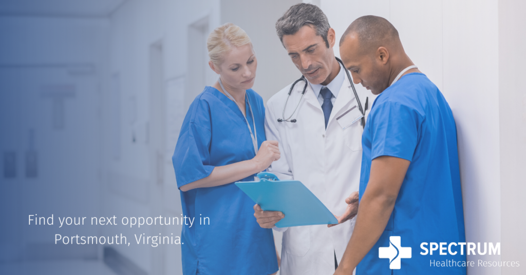 Portsmouth, Virginia, Spectrum Healthcare Resources, Opportunity, healthcare, medical, Naval Medical Center